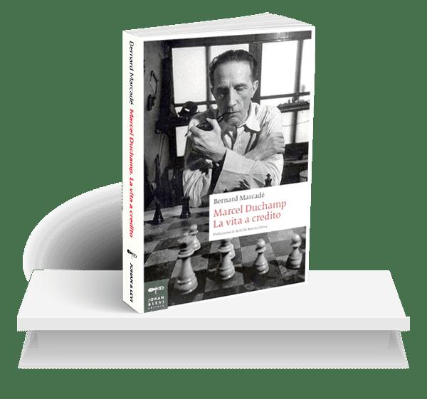 Marcel Duchamp. Una vita a credito